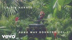 Calvin Harris - Funk Wav Bounces Vol. 1 - Album Preview - YouTube