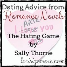 Dating Advice from Romance Novels: The Hating Game by Sally Thorne - Lori Sizemore