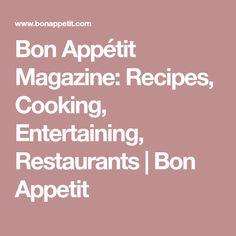 Bon Appétit Magazine: Recipes, Cooking, Entertaining, Restaurants | Bon Appetit