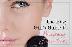 The Busy Girl's Guide to Makeup Essentials .Makeup.com