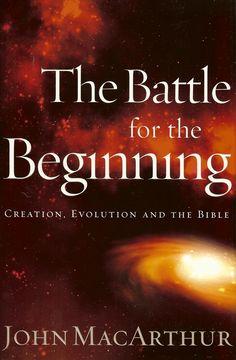 The Battle for the Beginning - John MacArthur