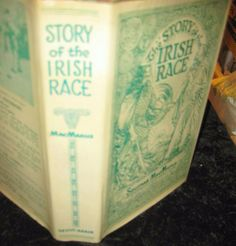 The Story of the  Irish Race whole saga of Irish, great contributions  Macmanus