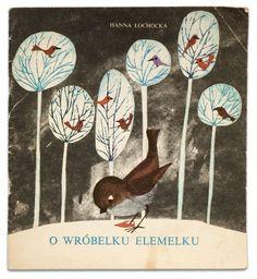 Designs For Garden Flower Beds O Wrbelku Elemelku The Sparrow Elemelku, Text: Hanna Ochocka, Illustrations: Zdzislaw Witwicki Art And Illustration, Illustrations, Cover Art, Rare Birds, Children's Picture Books, Vintage Children's Books, Bird Art, Cover Design, Artsy