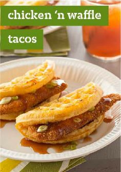 "Chicken 'n Waffle ""Tacos"" – Serve this recipe with a mixed green salad and your favorite fresh fruit to round out the breakfast."