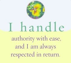 """spiritbearwellness: """"I handle authority with ease, and I am always respected in return. ~ Louise L. Hay """""""