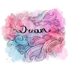 Illustration the word dream with curls on watercolor background. Art... (20 NZD) ❤ liked on Polyvore featuring backgrounds