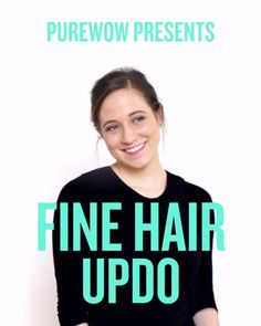 A gorgeous updo that's perfect for fine hair. We promise it won't fall flat.