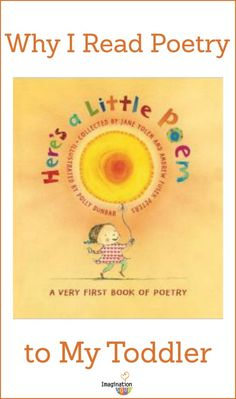 why I read poetry to my toddler - LOVE this!