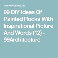 99 DIY Ideas Of Painted Rocks With Inspirational Picture And Words (12) - 99Architecture