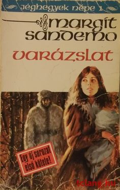 Könyvajánló - Margit Sandemo: Jéghegyek népe Varázslat című misztikus, történelmi családregénye