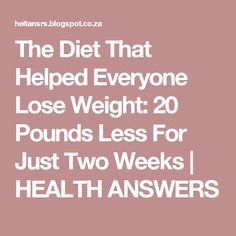 The Diet That Helped Everyone Lose Weight: 20 Pounds Less For Just Two Weeks | HEALTH ANSWERS
