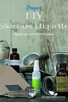 Proper DIY Skincare Etiquette: The Do's and Don'ts of handcrafting your own creations