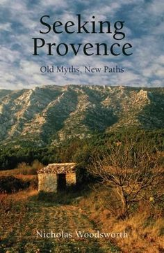 """Read """"Seeking Provence Old Myths, New Paths"""" by Nicholas Woodsworth available from Rakuten Kobo. A region steeped in fable and myth, Provence is a cultural crossroads of European history. A source of inspiration to ar. The Rok, Paris Travel Guide, Provence France, French Countryside, Source Of Inspiration, Travel Inspiration, European History, France Travel, World Heritage Sites"""