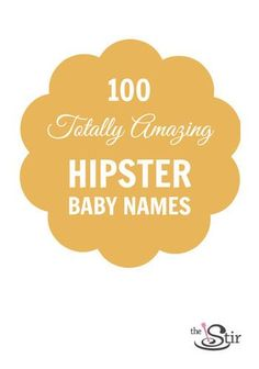 Best hipster baby names! and Dax and Julian are both on this list... DS9