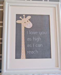8x10 nursery print Giraffe I love you as high as I can reach. $10.00, via Etsy.