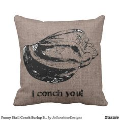 Shop Funny Shell Conch Burlap Beach Bum Indoor Pillow created by JoSunshineDesigns. Conch, Beach Bum, Cool Gifts, Mall, Burlap, Shells, My Etsy Shop, Indoor, Ocean