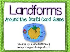 Here's a set of cards directions to play a game while naming landforms. Landforms include: canyon, plateau, beach, island, river, valley, mountain, volcano, waterfall, lake, pond, hill, glacier, archipelago, grassland and cave.