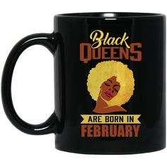 Now available on store. Check it out: http://www.0stees.com/products/black-queens-are-born-in-february-birthday-mug?utm_campaign=social_autopilot&utm_source=pin&utm_medium=pin