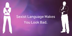 In today's modern business climate it is essential to avoid discriminatory or sexist language. #english #writing #sexistlanguage