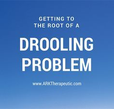 ARK Therapeutic: Getting to the root of a drooling problem. Pinned by SOS Inc. Resources. Follow all our boards at pinterest.com/sostherapy/ for therapy resources.