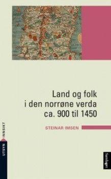 Land og folk i den norrøne verda ca. 900 til 1450 av Steinar Imsen (Heftet)