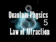 *New* The Law of Attraction Explained by Quantum Physics! Part 5