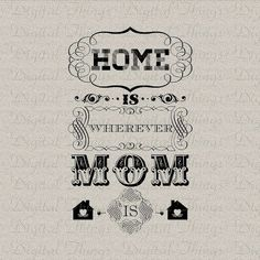 Hey, I found this really awesome Etsy listing at https://www.etsy.com/listing/124427460/mothers-day-home-is-wherever-mom-is