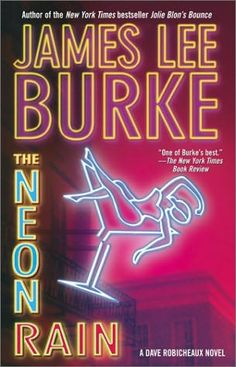 James Lee Burke - The neon rain, 1st in the Dave Robicheaux series.
