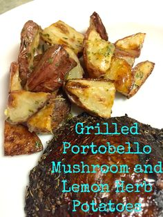 Great clean eating vegetarian recipe! Grilled portobello mushrooms with an awesome marinade & lemon herb potatoes!