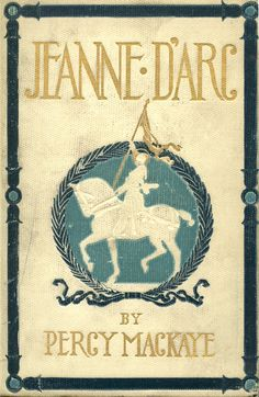 Jeanne D'Arc by Percy MacKaye (1906)