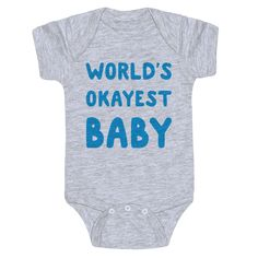 World's Okayest Baby - Show off your adorable baby in the most sarcastic way possible with this hilarious baby one piece! Of course you have the world's best baby, but this is just funnier!