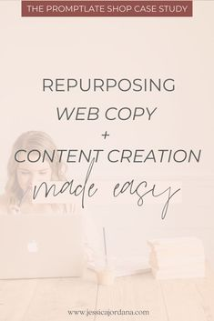 Repurposing Web Copy + Content Creation Made Easy | Jessica Paxson | In this blog post, Jessica Paxson of Jess, XO talks repurposing your website copy for content creation. She's developed a solution for you that includes templates for copy, copywriting tips, DIY your copy, and website copy tips for beginners, and social media tips.