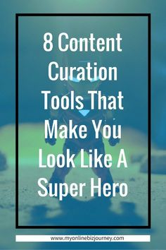8 Content Curation Tools That Make You Look like A Super Hero