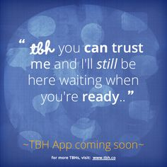 Click to be one of the first to try the new TBH app! #tbh #tobehonest #lms4tbh #quote #honest Install TBH > www.tbh.co/pinterest Tbh Quotes, Qoutes, Trust Me, Lol, Social Media, Memes, Quotations, Quotes, Meme