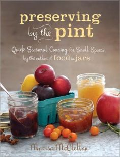 A bounty of small-batch recipes make it fun to explore new frontiers of exciting, exotic flavors. Color photos.