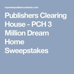 Pch 3 million dream home sweepstakes 2018