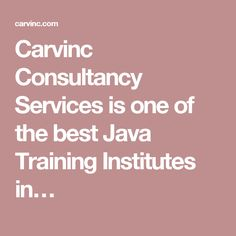 Carvinc Consultancy Services is one of the best Java Training Institutes in…