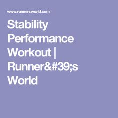 Stability Performance Workout | Runner's World