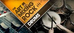 The Art of Mixing: Rock, Part 1: Drums : Ask.Audio