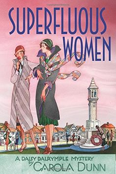 Superfluous Women: A Daisy Dalrymple Mystery (Daisy Dalrymple Mysteries) by Carola Dunn.  Please click on the book jacket to check availability or place a hold @  Otis.