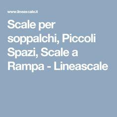 Scale per soppalchi, Piccoli Spazi, Scale a Rampa - Lineascale