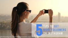 How to Make Your Account Stand Out and Get More Followers on Instagram