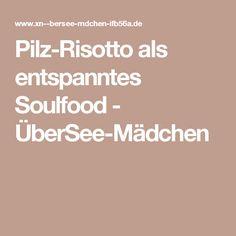 Pilz-Risotto als entspanntes Soulfood - ÜberSee-Mädchen
