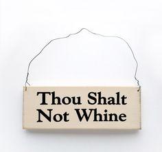 you choose color Shelf Sitter Thou Shalt Not Whine   Primitive Sign