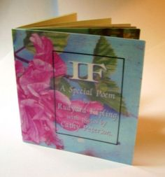 IF : A Special Poem RUDYARD KIPLING w Flower Photos by Cathy Peterson NEW 2014 e