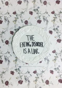 The Eating Disorder is a Liar