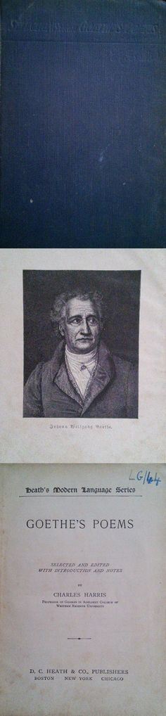 Goethe's Poems © 1899 by D.C.Heath & Co. [Preface: In the preparation of this selection of the poems of Goethe, arranged in chronological order, my desire has been to furnish a commentary which should give the necessary exolanations of words and phrases and also the history of the origin of each poem, so far as this is known... The text is that of the Weimar edition.] Charles Harris, Cleveland, September, 1899.