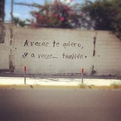 A veces te quiero… y a veces también #accionpoetica