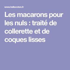 Les macarons pour les nuls : traité de collerette et de coques lisses