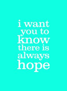 There is always hope. Believe in recovery. #depression #RecoveryQuotes #hope